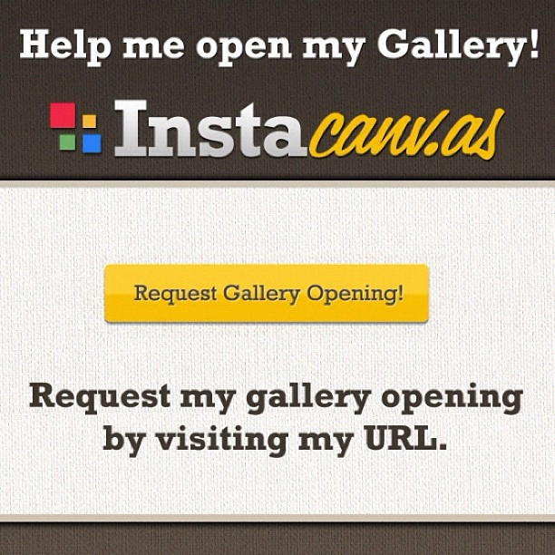 Help me! Please go and request my gallery opening!  http://instacanv.as/nonosaku